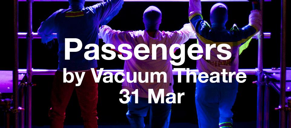 Passengers by Vacuum Theatre